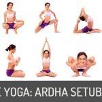 Asanas de Yoga: Ardha Setubandhasan
