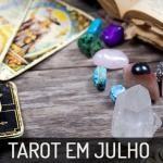 Previsões Tarot do mês para cada signo para Julho