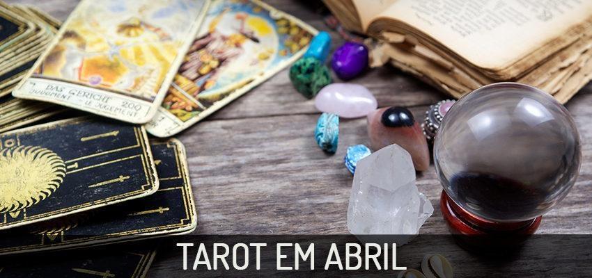 Previsões do Tarot para o mês de Abril em cada signo