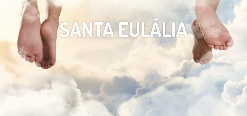 Santo do dia 12 de fevereiro: Santa Eulália