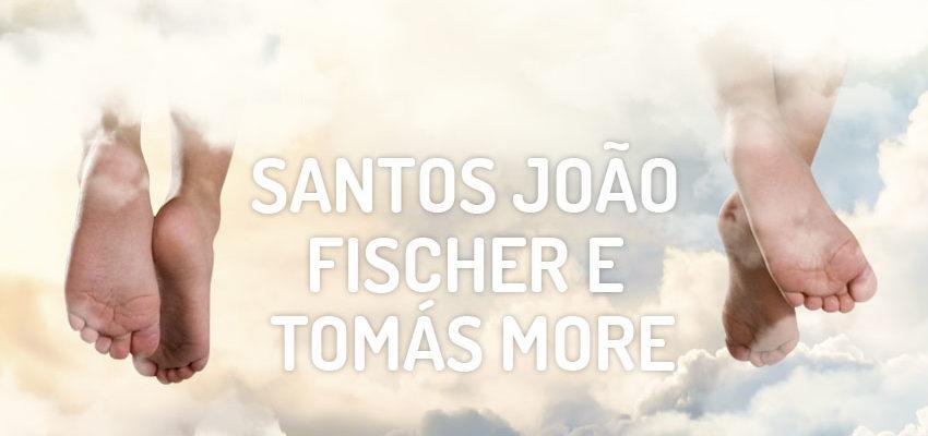 Santo do dia 22 de junho: Santos João Fischer e Tomás More