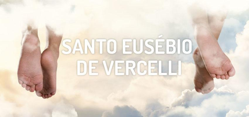 Santo do dia 02 de agosto: Santo Eusébio de Vercelli