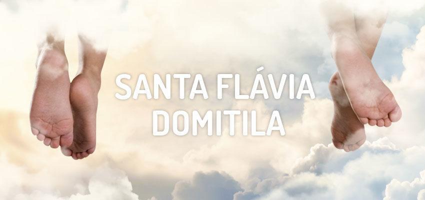 Santo do dia 07 de maio: Santa Flávia Domitila