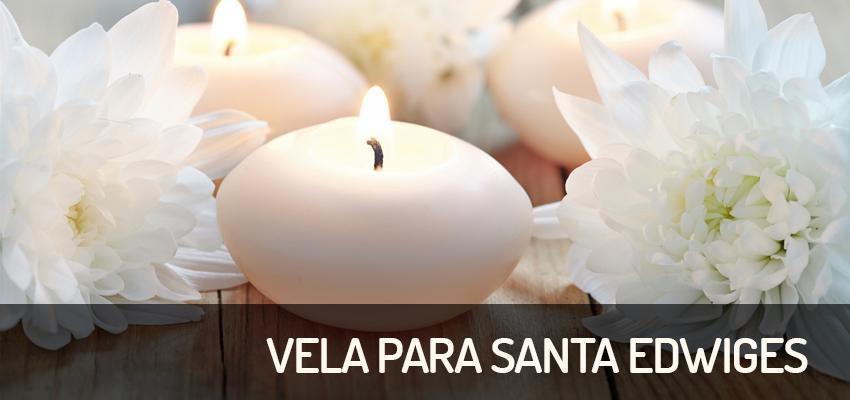 Vela para Santa Edwiges – fortaleça seu pedido e livre-se das dívidas