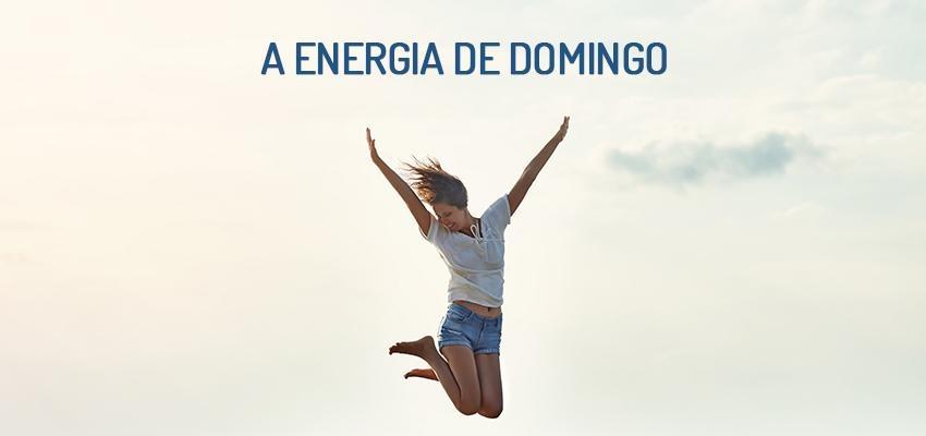 A energia dos dias da semana: domingo