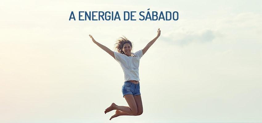 A energia dos dias da semana: sábado