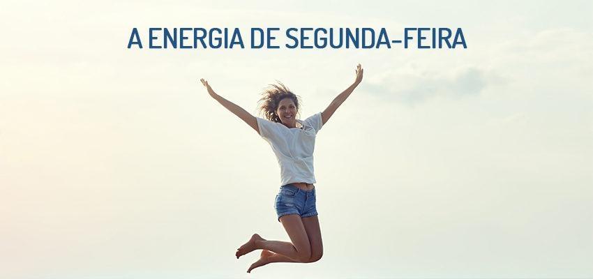 A energia dos dias da semana: segunda-feira