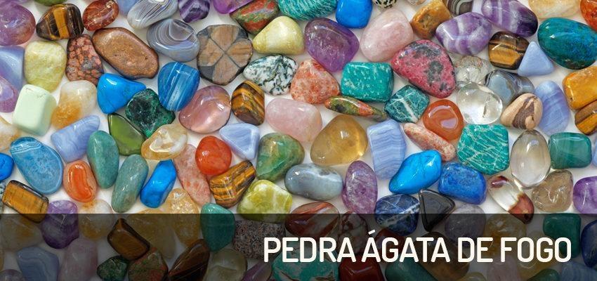 Pedra Ágata de Fogo – para a harmonia e para melhor desempenho sexual