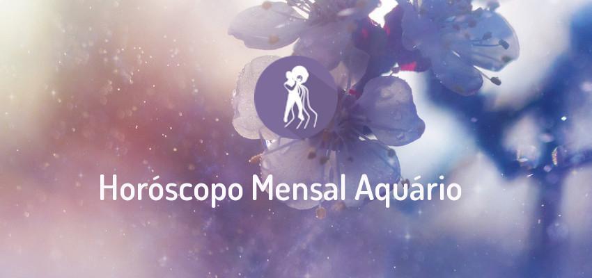 Horóscopo Signo Aquário - Horóscopo Mensal de Aquário