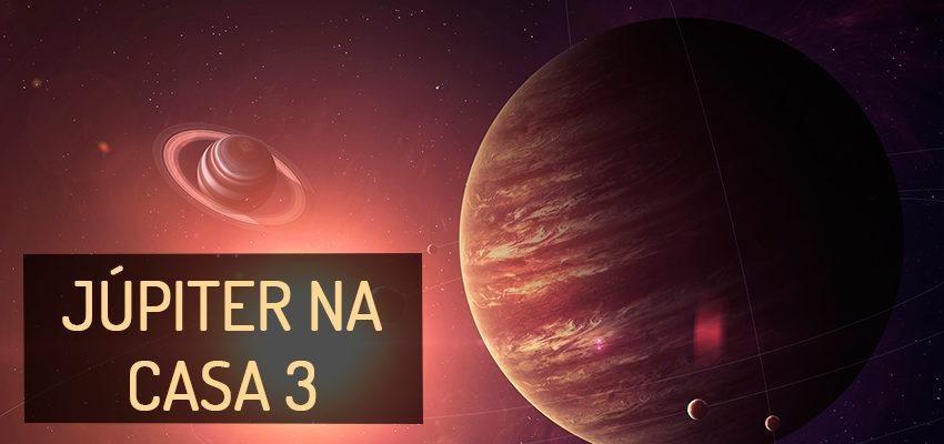 Júpiter na Casa 3: perfil e significados