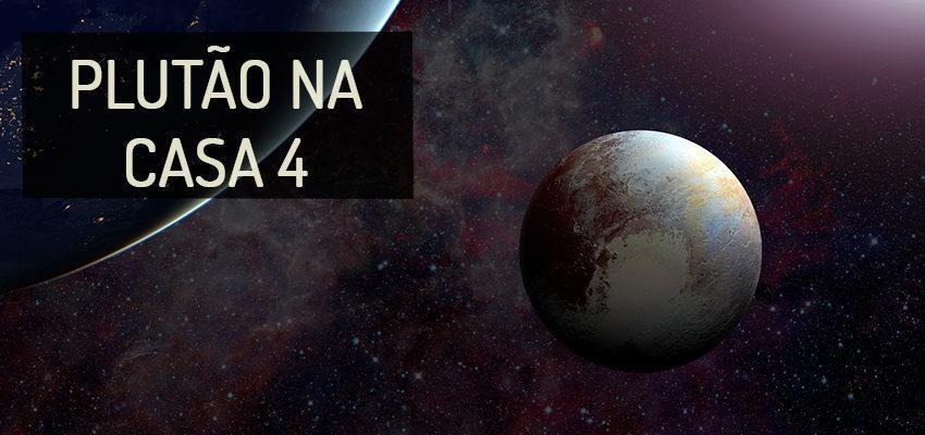 Plutão na Casa 4: perfil e significados