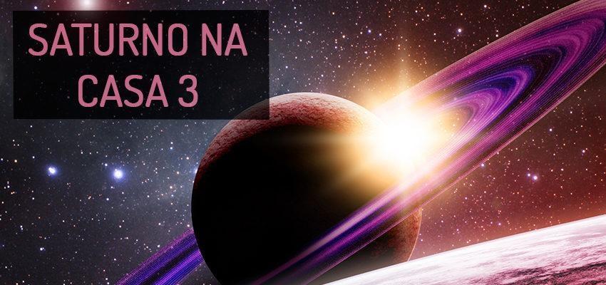 Saturno na Casa 3: perfil e significados
