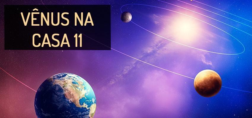 Vênus na Casa 11: perfil e significados