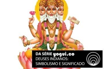 Brahma: saiba tudo sobre esse deus indiano