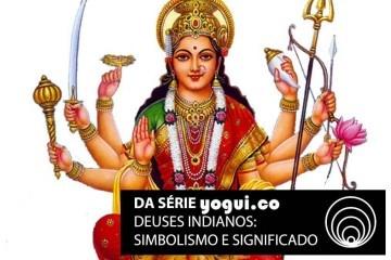 Durga: saiba tudo sobre essa deusa indiana